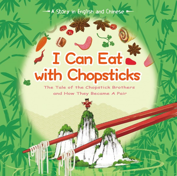 I Can Eat with Chopsticks: A Tale of Chopsticks and How they Became a Pair