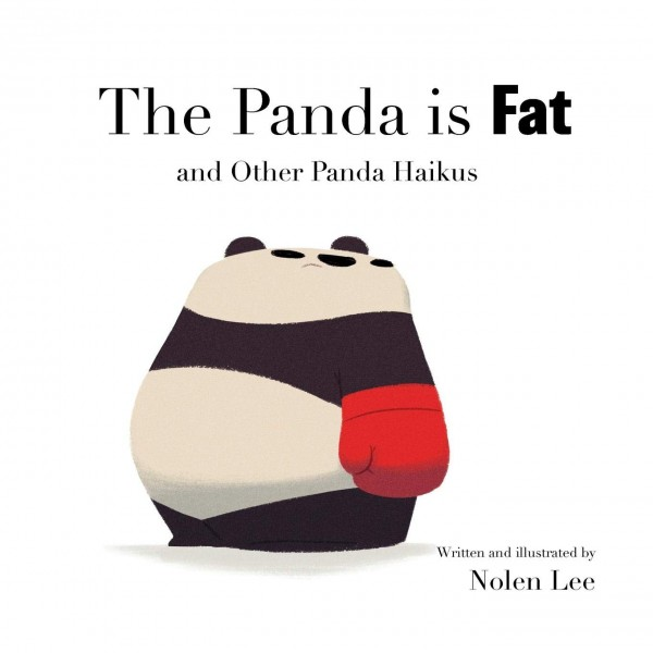 The Panda is Fat: And Other Panda Haikus
